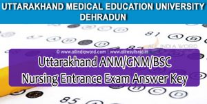 Uttarakhand ANM/GNM/BSc Nursing Entrance Exam Answer Key 2017